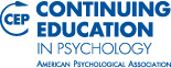 CEP - Continuing Education in Psychology - American Psychological Association