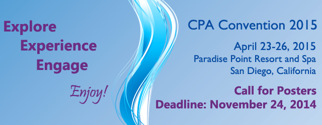 CPA Convention 2015, Paradise Point Resort and Spa, San Diego, CA, April 23-26 - Call for Posters (deadline 11-25-14) - Explore - Experience - Engage - Enjoy