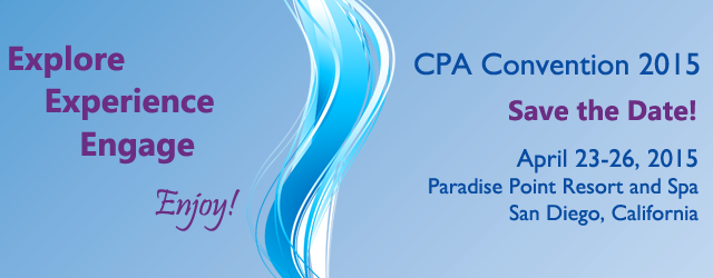 CPA Convention 2015, Paradise Point Resort and Spa, San Diego, CA, April 23-26 - Save the Date! - Explore - Experience - Engage - Enjoy