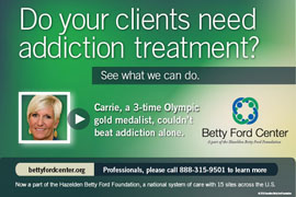 Betty Ford Center.  Do your clients need addiction treatment?  See what we can do.  Carrie, a 3-time Olympic gold metalist, couldn't beat addiction alone.  Professionals, please call 888-315-9501 to learn more.