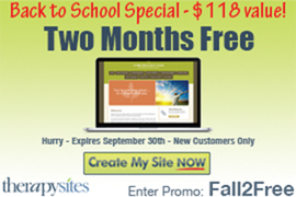 Therapysites - Back to School Special - $118 value!  Two Months Free - Hurry, expires September 30th, New Customers Only - Enter Promo: Fall2Free